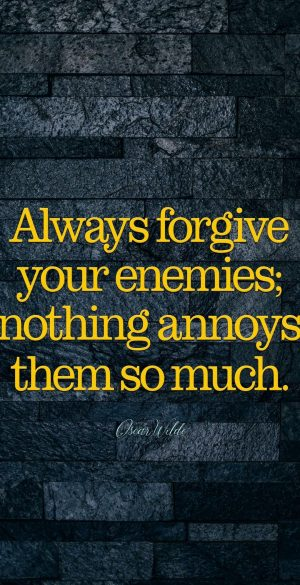 Always forgive your enemies Wallpaper 300x585 - Realme 7 Pro Wallpapers