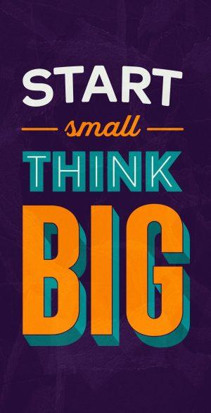Start Small Think Big Phone Wallpaper 300x585 - 1080x2400 Wallpapers