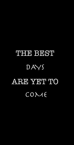 The best days are yet to come Wallpaper 300x585 - Realme 7 Pro Wallpapers