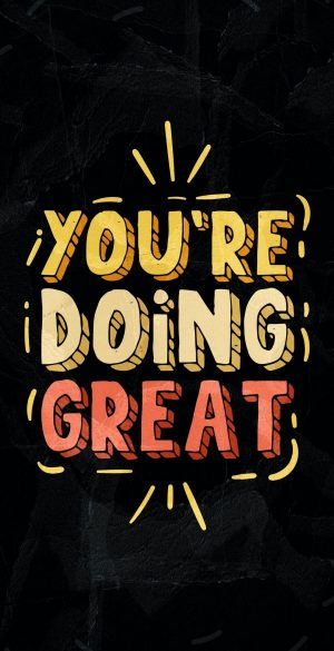 You are doing great Phone Wallpaper 300x585 - iPhone Black Wallpapers