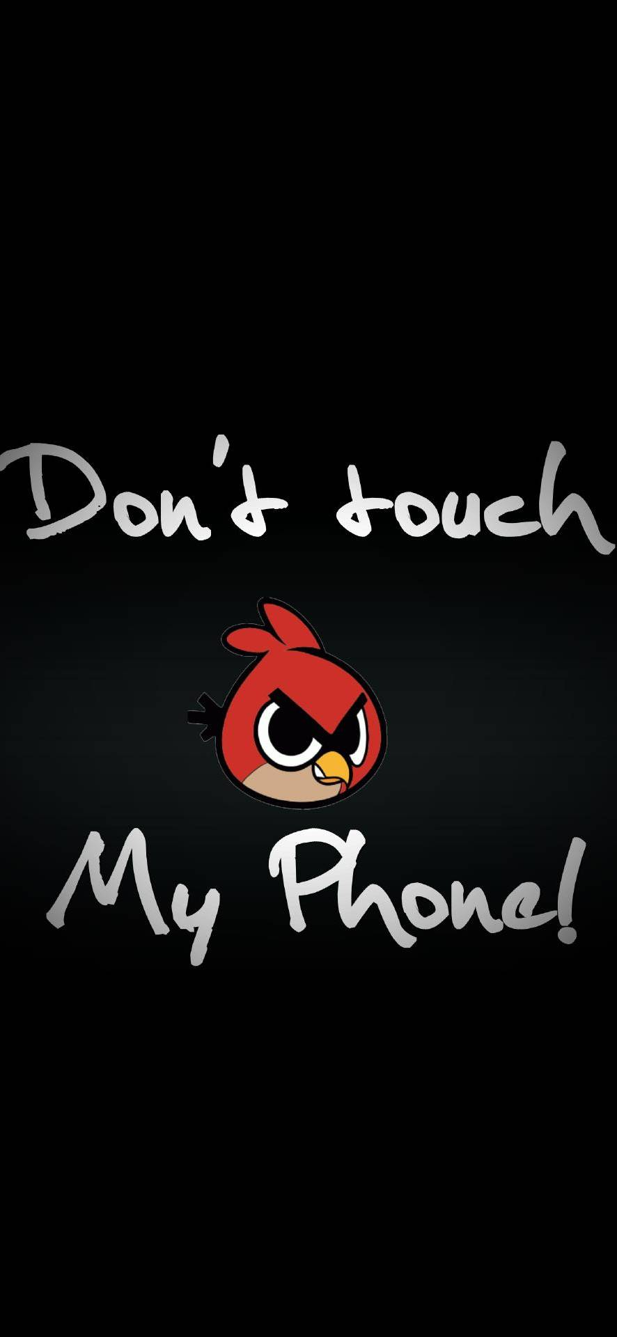 Dont Touch My Phone Wallpaper - 886x1920