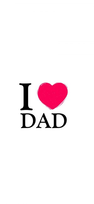 I Love You Dad Wallpaper 840x1820 300x650 - White Wallpapers