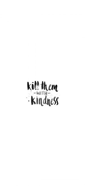 Kill With Kindness Motivational Wallpaper 300x650 - White Wallpapers